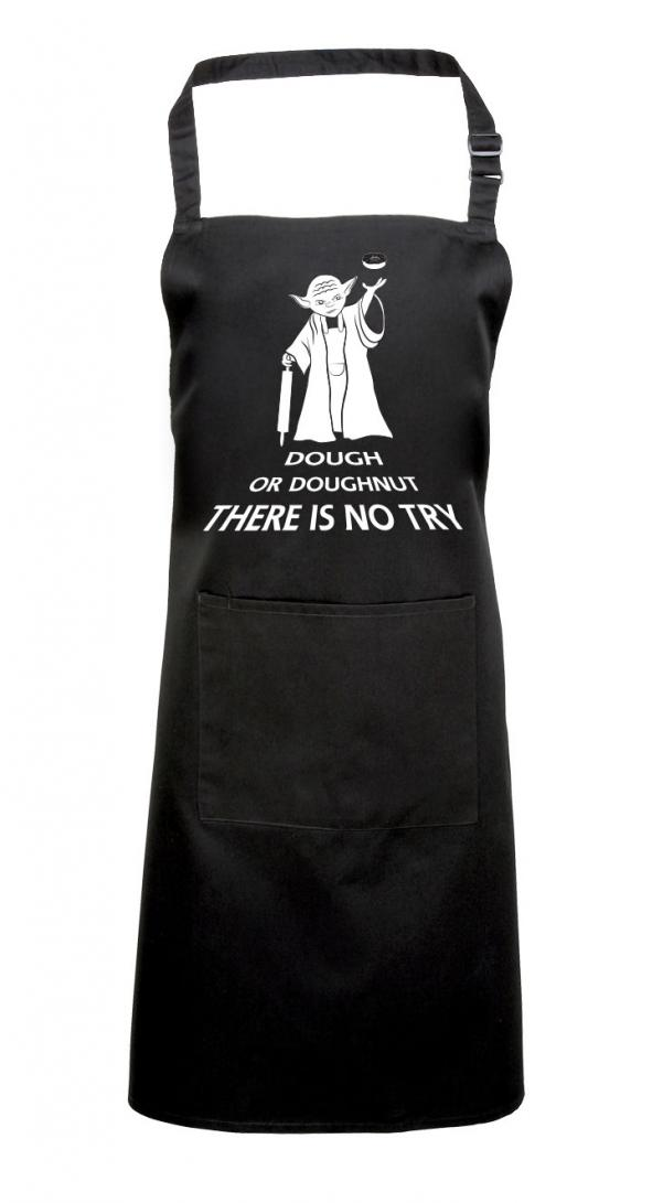 Do Or Do Not Dough Or Doughnut There Is No Try Apron