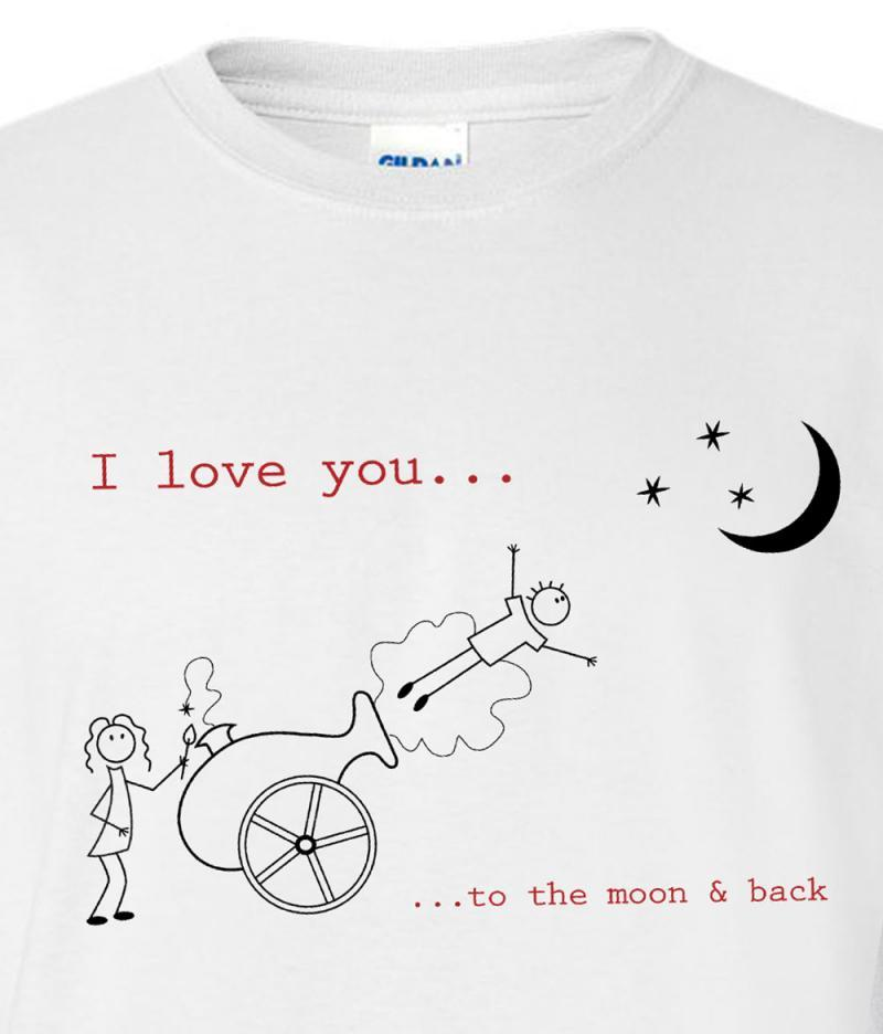 I love you to the moon and back' funny cotton T-shirt