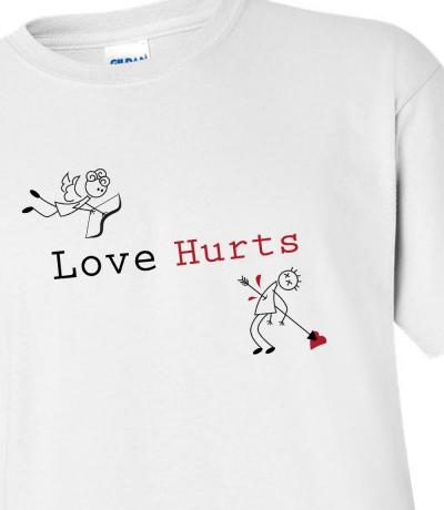 'Love Hurts' funny T-shirt
