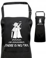 Do or Do Not / Dough or Doughnut There is no Try Apron